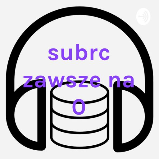 Cover art for podcast subrc ZAWSZE na 0
