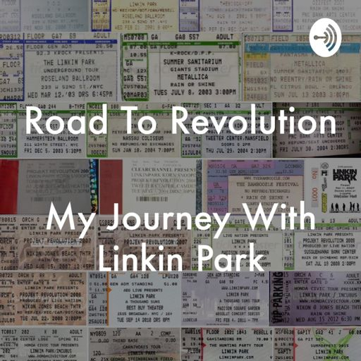 Cover art for podcast Road To Revolution: My Journey With Linkin Park