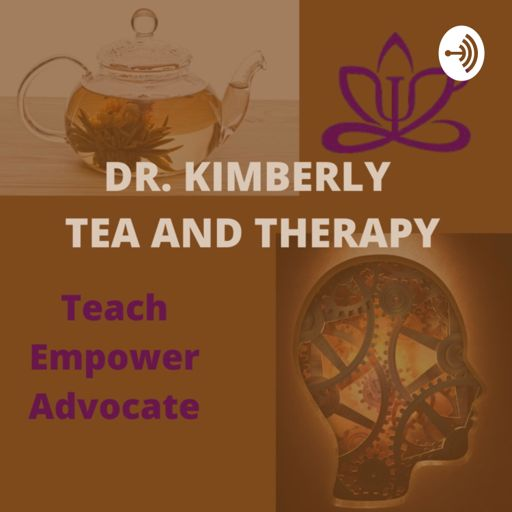 Cover art for podcast Dr. Kimberly: Tea and Therapy