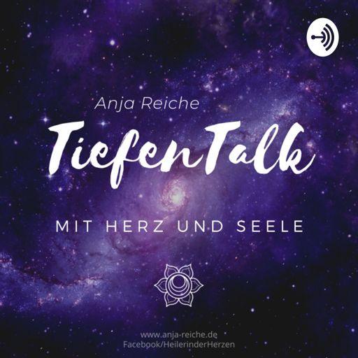 Cover art for podcast Anja Reiche - TiefenTalk mit Herz und Seele
