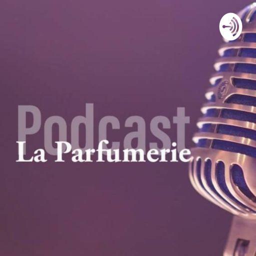 Cover art for podcast La Parfumerie