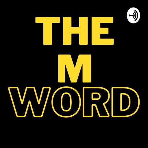 Cover art for podcast The M Word