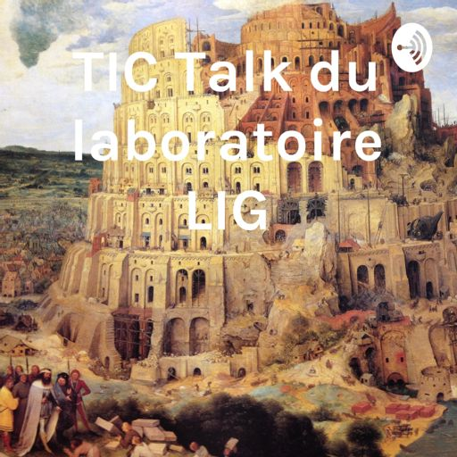 Cover art for podcast TIC Talk du laboratoire LIG