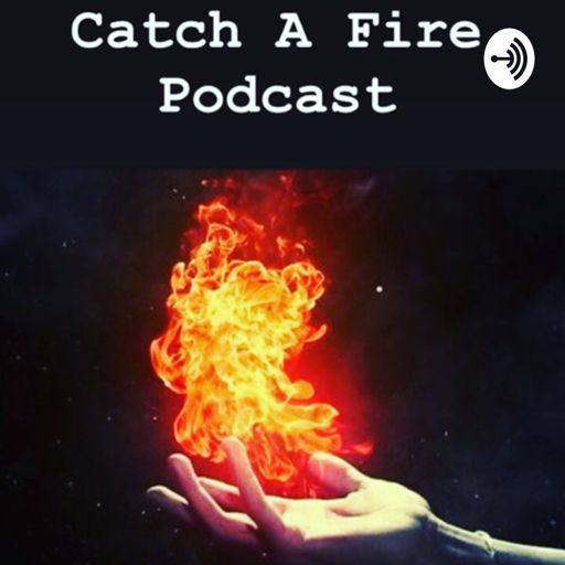 Cover art for podcast Catch A Fire Podcast - Coffee for your Soul