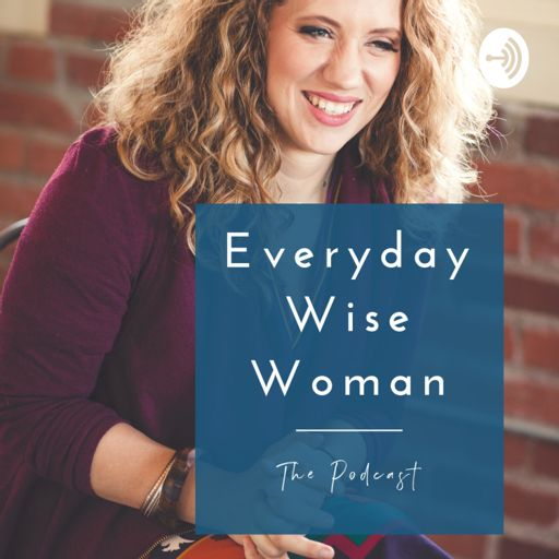 Cover art for podcast Everyday Wise Woman