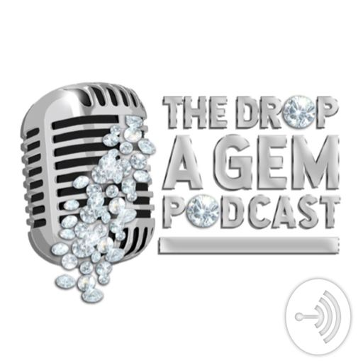Cover art for podcast The Drop A Gem Podcast