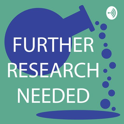 Cover art for podcast Further Research Needed