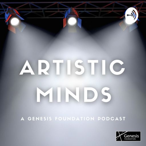 Cover art for podcast ARTISTIC MINDS: A Genesis Foundation Podcast