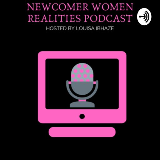 Cover art for podcast Newcomer Women Realities Podcast ...