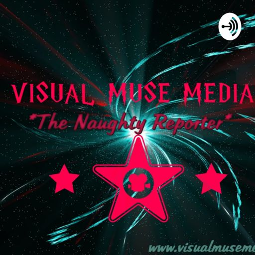 Cover art for podcast VISUAL MUSE MEDIA -The Naughty Reporter-
