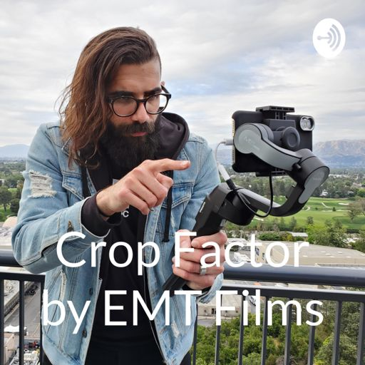 Cover art for podcast Crop Factor by EMT Films