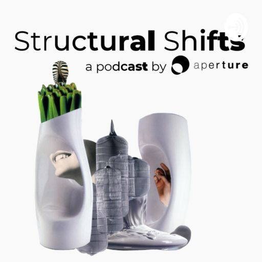 Cover art for podcast Structural Shifts, by aperture
