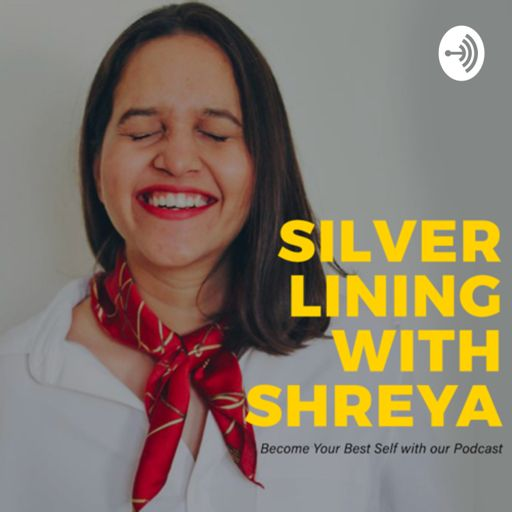 Cover art for podcast Silver Lining with Shreya