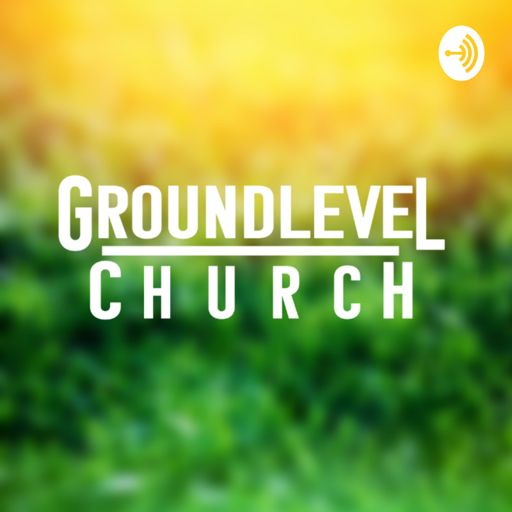 Cover art for podcast Groundlevel Church Sunday Service Recordings