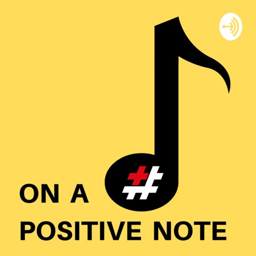 Cover art for podcast On a Positive Note