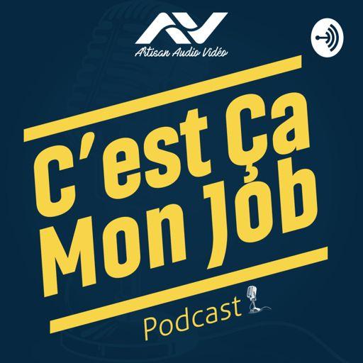 Cover art for podcast C'est Ça Mon Job