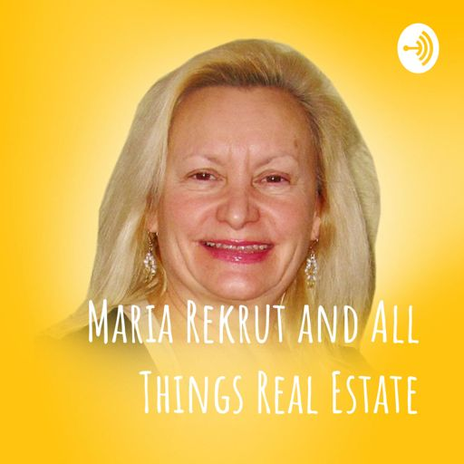 Cover art for podcast Maria Rekrut and All Things Real Estate