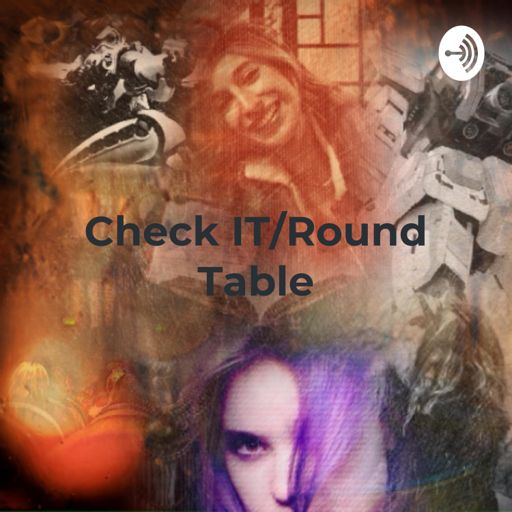 Cover art for podcast Check IT/Round Table: Reviews of Books, Movies, Music, and Other Stuff by the Geek Grls