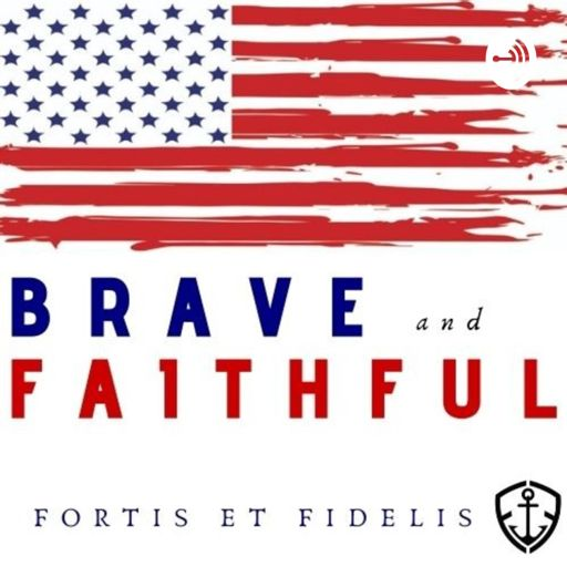 Cover art for podcast Brave and Faithful - Military Veterans Podcast