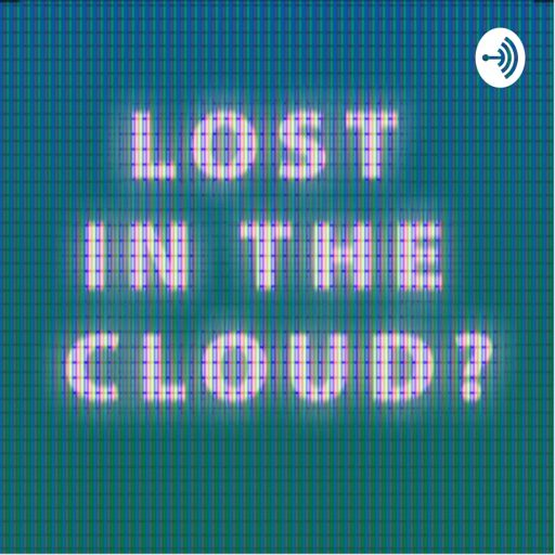 Cover art for podcast Lost in the Cloud?