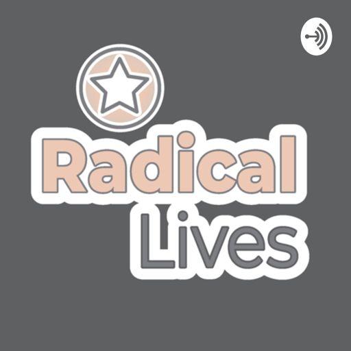 Cover art for podcast Radical Lives