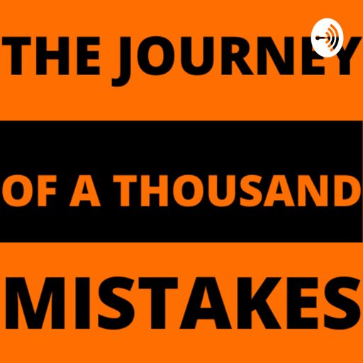 Cover art for podcast The Journey of a Thousand Mistakes