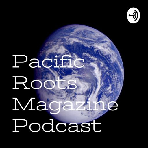 Cover art for podcast Pacific Roots Magazine Podcast