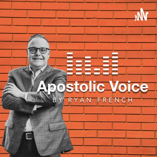 Cover art for podcast Apostolic Voice with Ryan French