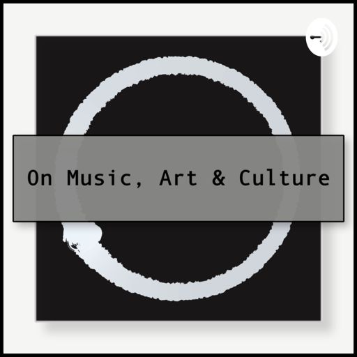 Cover art for podcast On Music, Art & Culture