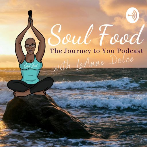 Cover art for podcast Soul Food: The Journey to You