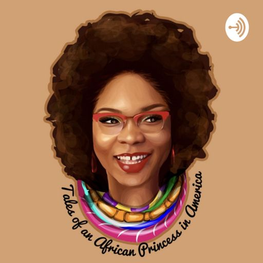 Cover art for podcast Tales of an African Princess in America