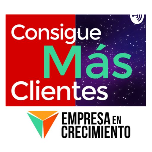 Cover art for podcast Consigue Más Clientes