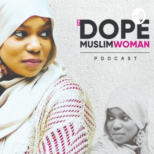 Cover art for podcast The DOPE Muslim Woman Podcast