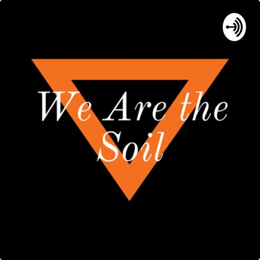 Cover art for podcast We are the Soil