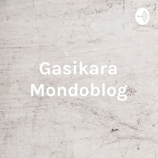 Cover art for podcast Gasikara Mondoblog - Nouveau format Année 2020