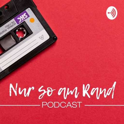 Cover art for podcast Nur so am Rand