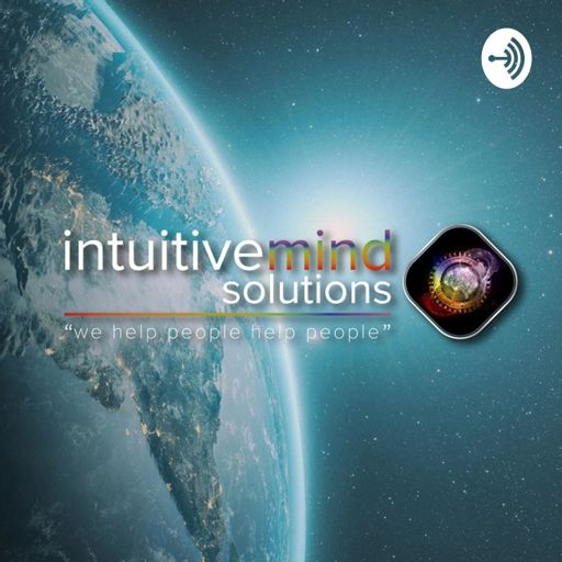 Cover art for podcast Intuitive Mind Solutions Podcast