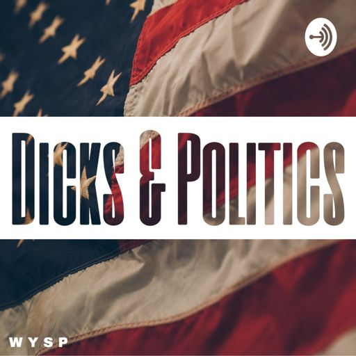 Cover art for podcast Dicks and Politics