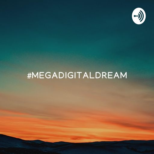 Cover art for podcast megadigitaldream