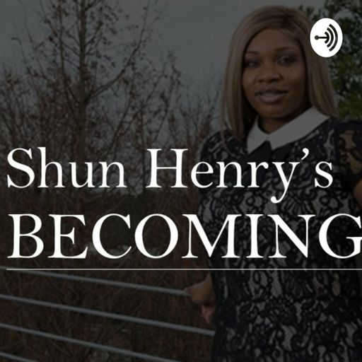 Cover art for podcast Shun Henry's Becoming