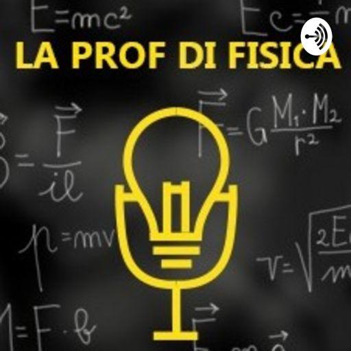 Cover art for podcast La prof di fisica