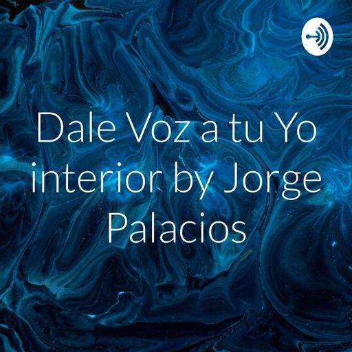 Cover art for podcast Dale Voz a tu Yo interior by Jorge Palacios