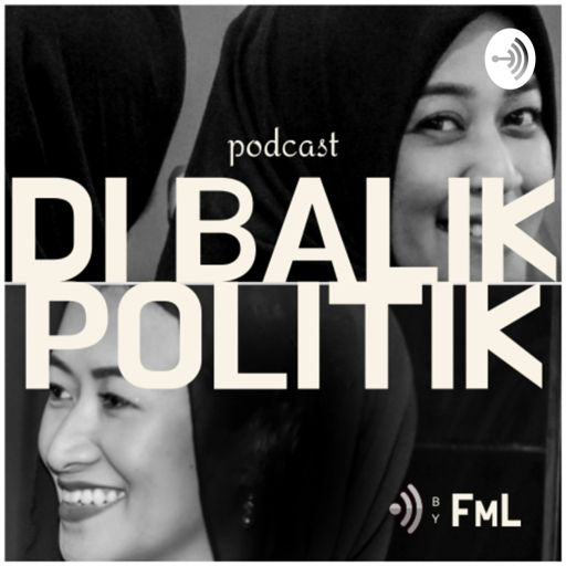 Cover art for podcast Di Balik Politik by FML