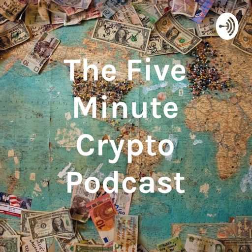 Cover art for podcast The Five Minute Crypto Podcast
