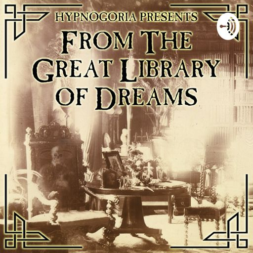 Cover art for podcast FROM THE GREAT LIBRARY OF DREAMS PODCAST