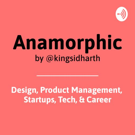 Cover art for podcast Anamorphic by @kingsidharth