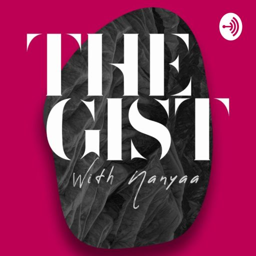 Cover art for podcast The Gist With Nanyaa