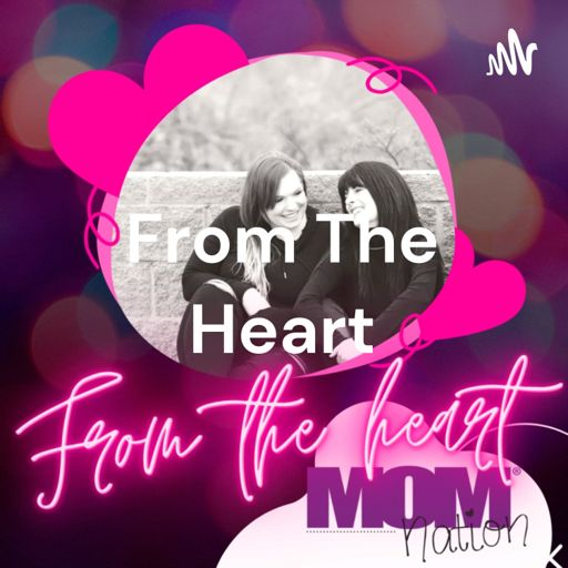 Cover art for podcast From The Heart - A MOMnation Podcast