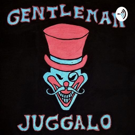 Cover art for podcast The Gentleman Juggalo