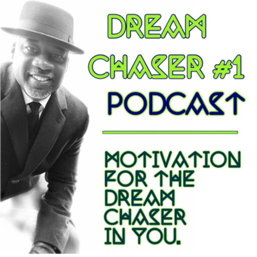 Cover art for podcast The Dream Chaser #1 Podcast